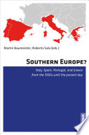 Southern Europe?  : Italy, Spain, Portugal, and Greece from the 1950s until the present day