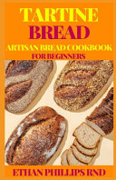 Pdf Tartine Bread Artisan Bread Cookbook for Beginners