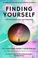 Finding YourSELF for Starseeds and Lightworkers