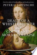 Death of a whistleblower and Cochrane   s moral collapse