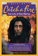 Catch A Fire: The Life Of Bob Marley: The Life of Bob Marley