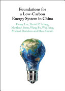 Foundations for a Low Carbon Energy System in China