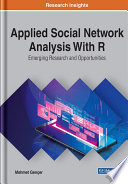 Applied Social Network Analysis With R  Emerging Research and Opportunities Book
