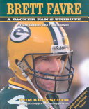 Brett Favre  a Packer Fan s Tribute