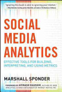 Cover of Social Media Analytics: Effective Tools for Building, Interpreting, and Using Metrics