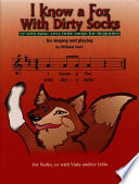 I Know a Fox with Dirty Socks  77 Very Easy  Very Little Songs for Beginning Violinists to Sing  to Play
