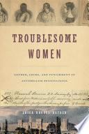 Troublesome Women
