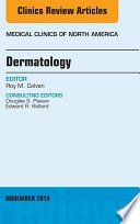 Dermatology  An Issue of Medical Clinics of North America
