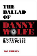 The Ballad of Danny Wolfe