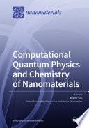 Computational Quantum Physics and Chemistry of Nanomaterials