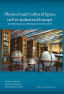 Physical and Cultural Space in Pre industrial Europe