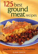 125 Best Ground Meat Recipes