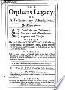 The Orphans Legacy Or A Testamentary Abridgment