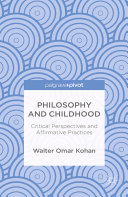 Philosophy and Childhood: Critical Perspectives and Affirmative Practices [Pdf/ePub] eBook