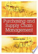 Purchasing and Supply Chain Management: Strategies and Realities