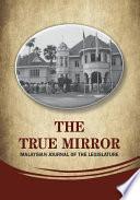 The True Mirror Malaysian Journal Of The Legislature Volume 1 Issue 1