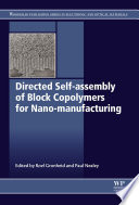 Directed Self assembly of Block Co polymers for Nano manufacturing