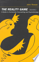 The Reality Game  : A Guide to Humanistic Counselling and Therapy