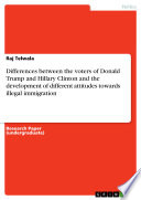 Differences Between The Voters Of Donald Trump And Hillary Clinton And The Development Of Different Attitudes Towards Illegal Immigration
