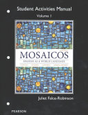 Student Activities Manual for Mosaicos Volume 1