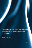 The Ili Rebellion: Muslim Challenge to Chinese Authority in Xingjiang, 1944-49 Pdf/ePub eBook