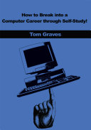 How to Break Into a Computer Career Through Self-Study!