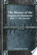 The History of the Origins of Christianity Book II The Apostles Book PDF