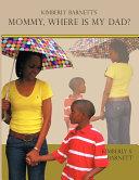 Pdf Kimberly Barnett's Mommy, Where Is My Dad?