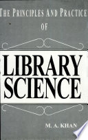 The Principles And Practice Of Library Science