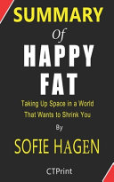 Summary of Happy Fat Taking Up Space in a World That Wants to Shrink You By Sofie Hagen