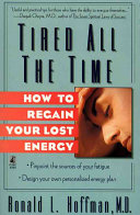 TIRED ALL THE TIME  HOW TO REGAIN YOUR LOST ENERGY