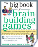 The Big Book of Brain Building Games  Fun Activities to Stimulate the Brain for Better Learning  Communication and Teamwork Book