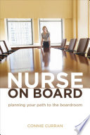 Nurse on Board  Planning Your Path to the Boardroom