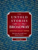 The Untold Stories of Broadway, Volume 2