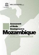 Assessment of Media Development in Mozambique  Based on UNESCO s Media Development Indicators