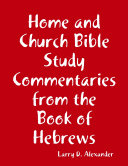 Home and Church Bible Study Commentaries from the Book of Hebrews Pdf/ePub eBook