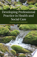 Developing Professional Practice In Health And Social Care