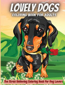 Lovely Dogs Coloring Book For Adults: Amazing Adult Coloring Book for Dog Lovers