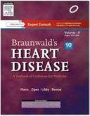 Braunwald s Heart Disease  a Textbook of Cardiovascular Medicine  2 Volume Set  10e