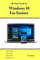 The Inside Guide to Windows 10 for Seniors