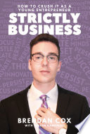 Strictly Business  How to Crush it as a Young Entrepreneur
