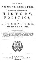 The New Annual Register, Or General Repository of History, Politics, and Literature, for the Year ...