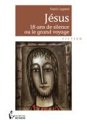 Jésus 18 ans de silence ou le grand voyage -