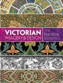Victorian Imagery and Design  The Essential Reference