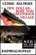 Der Dollar-Boss von Greenwich Village: N.Y.D. - New York Detectives Pdf/ePub eBook