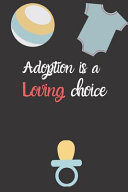 Adoption Is a Loving Choice Adopting a Baby Gift