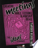Creative Meetings  Bible Lessons  And Worship Ideas