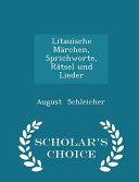 Litauische Marchen, Sprichworte, Ratsel Und Lieder - Scholar's Choice Edition