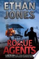 Rogue Agents  A Justin Hall Spy Thriller Book
