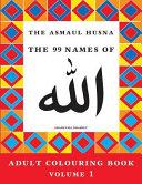 The Asmaul Husna Colouring Book Volume 1